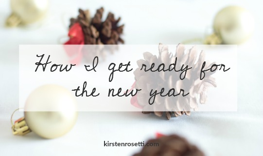 5 things I do to get ready for the new year