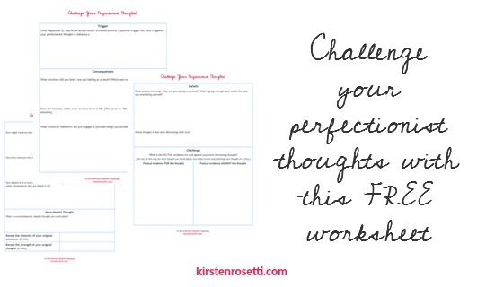 Free worksheet to challenge your perfectionist thoughts