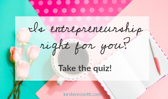 Is Entrepreneurship Right For You? Take the quiz and find out. Grab the free printable version over on the blog.