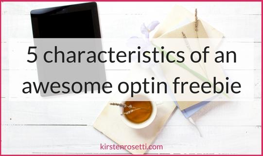 5 characteristics of an awesome optin freebie