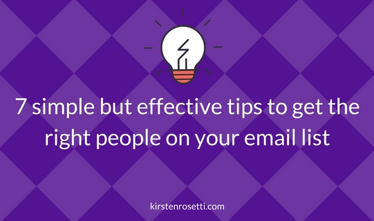 7 tips to get the right people on your email list