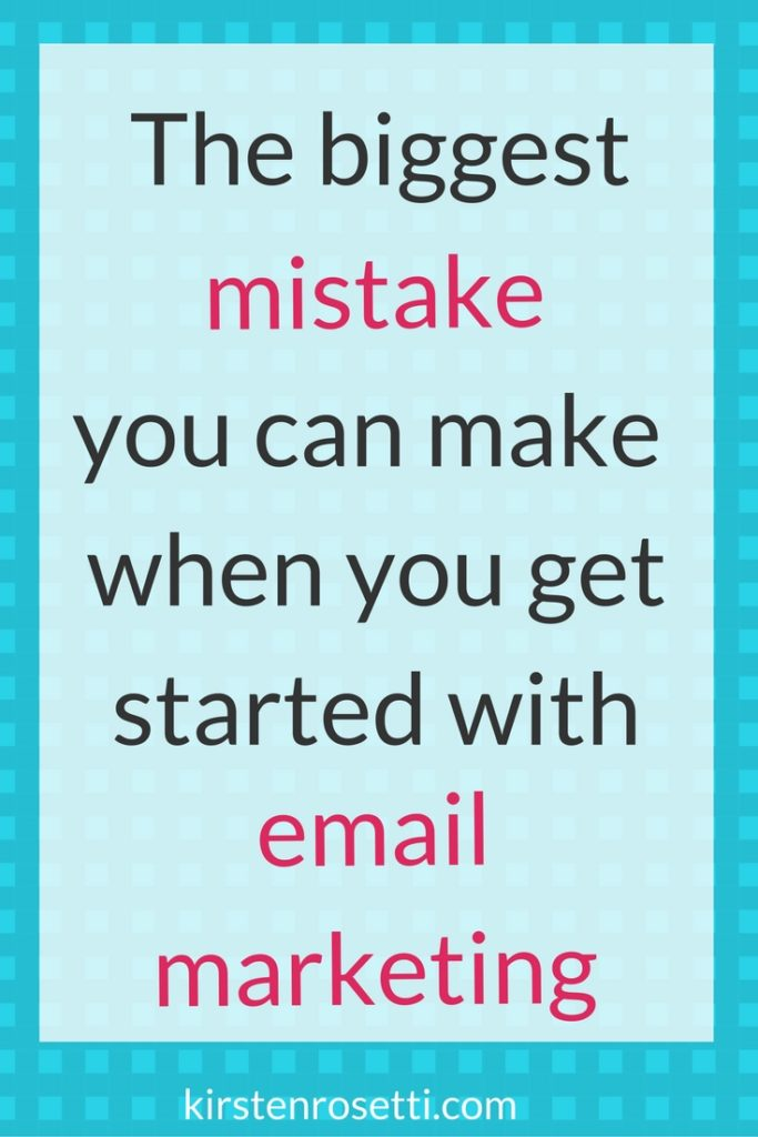 The biggest mistake you can make when starting email marketing